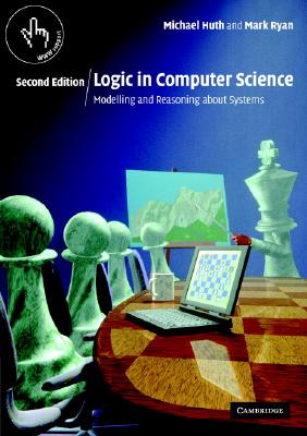 Logic in Computer Science By Huth, Michael/ Ryan, Mark