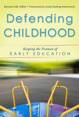 Defending Childhood By Falk, Beverly (EDT)/ Darling-Hammond, Linda (FRW)